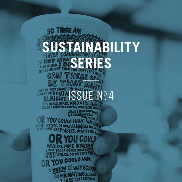 Sustainability series issue number 4, with an image of a Chipotle beverage cup
